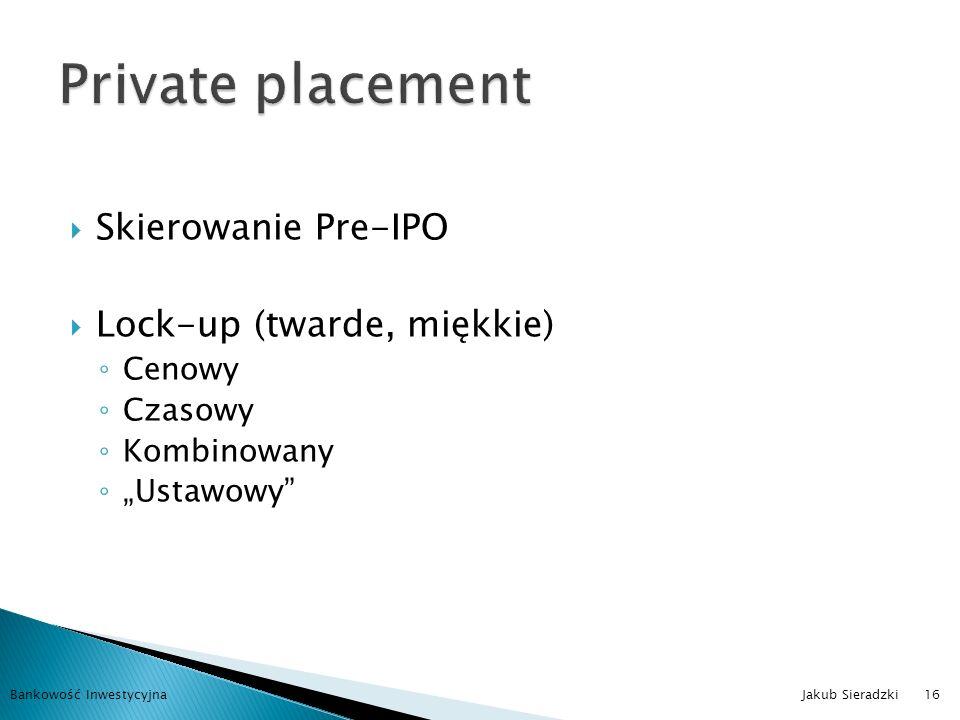 Private placement Skierowanie Pre-IPO Lock-up (twarde, miękkie) Cenowy