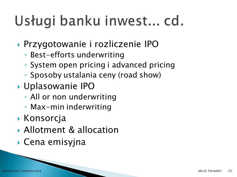 Usługi banku inwest... cd. Przygotowanie i rozliczenie IPO