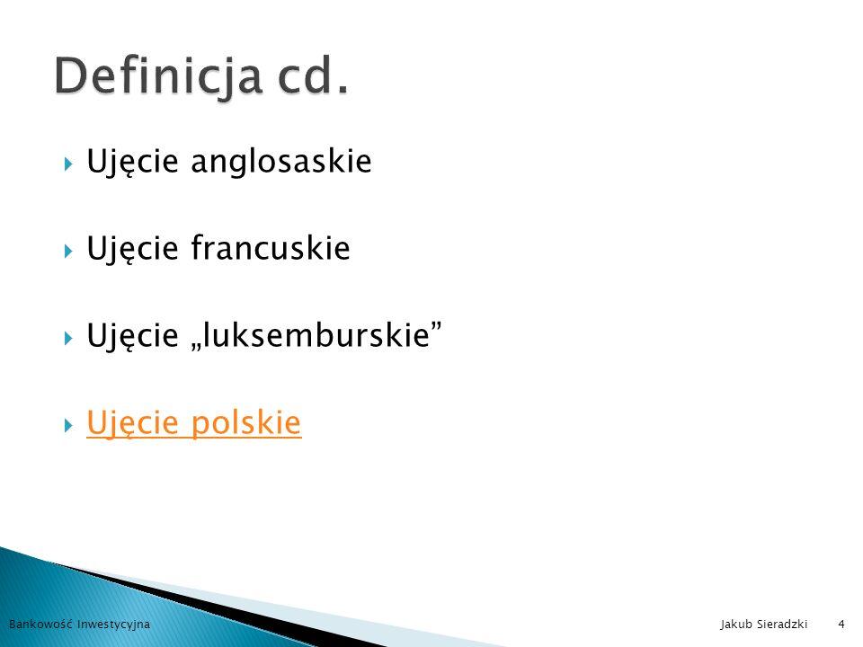 Definicja cd. Ujęcie anglosaskie Ujęcie francuskie