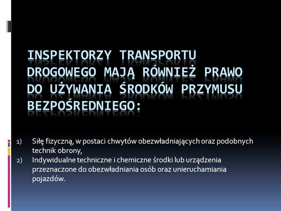 Inspektorzy Transportu Drogowego mają również prawo do używania środków przymusu bezpośredniego: