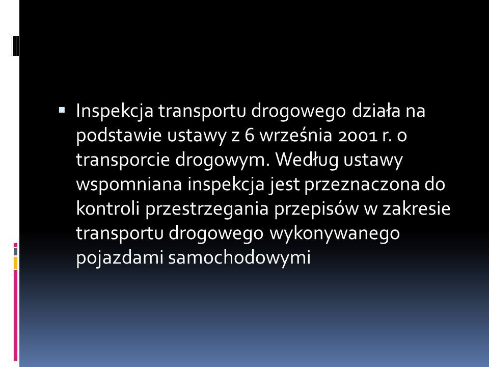 Inspekcja transportu drogowego działa na podstawie ustawy z 6 września 2001 r.