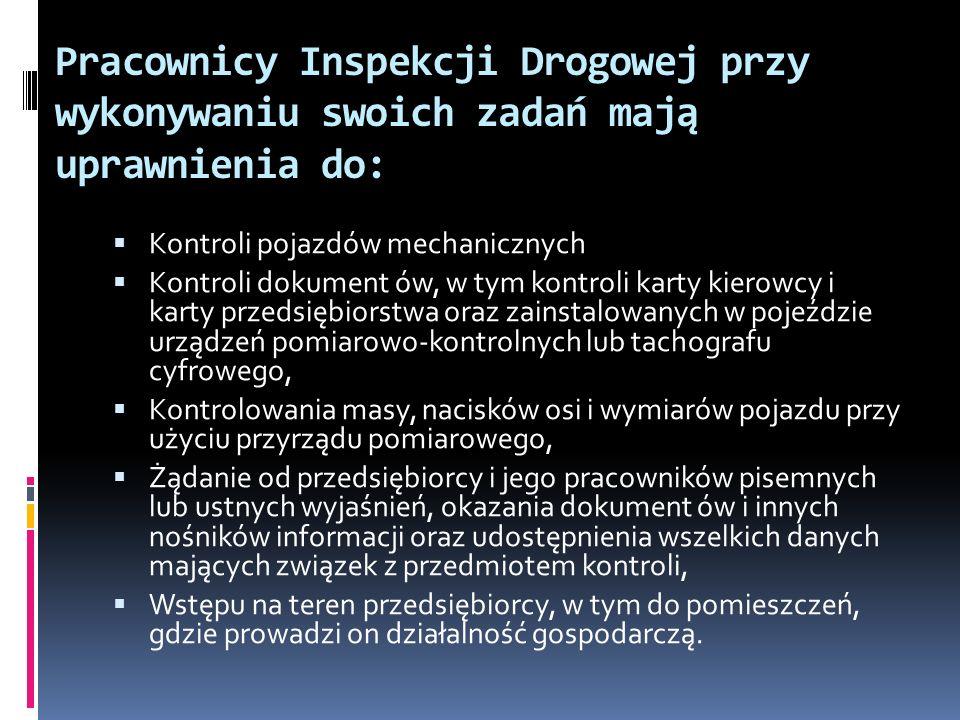Pracownicy Inspekcji Drogowej przy wykonywaniu swoich zadań mają uprawnienia do: