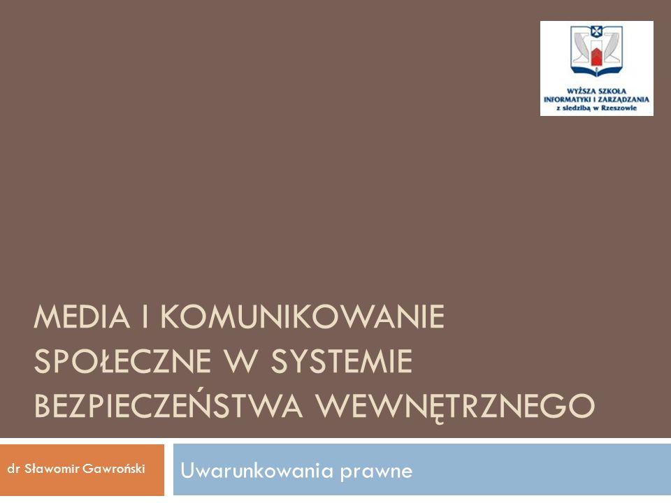 Media i komunikowanie społeczne w systemie bezpieczeństwa wewnętrznego