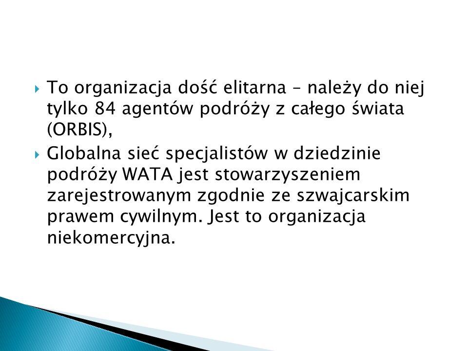 To organizacja dość elitarna – należy do niej tylko 84 agentów podróży z całego świata (ORBIS),