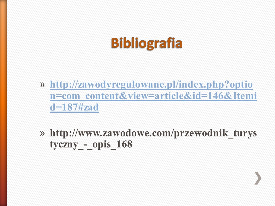 Bibliografia http://zawodyregulowane.pl/index.php option=com_content&view=article&id=146&Itemid=187#zad.