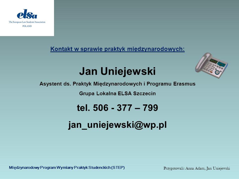 Jan Uniejewski tel. 506 - 377 – 799 jan_uniejewski@wp.pl