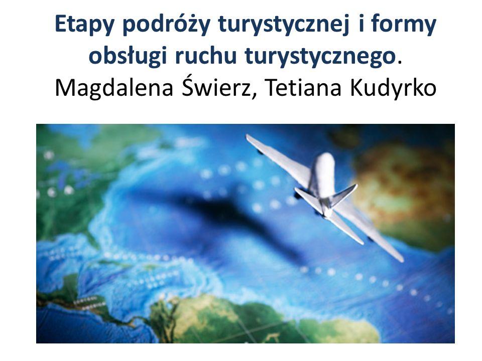 Etapy podróży turystycznej i formy obsługi ruchu turystycznego