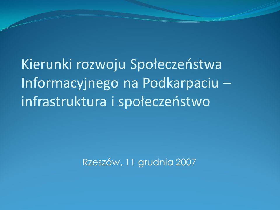 Kierunki rozwoju Społeczeństwa Informacyjnego na Podkarpaciu – infrastruktura i społeczeństwo