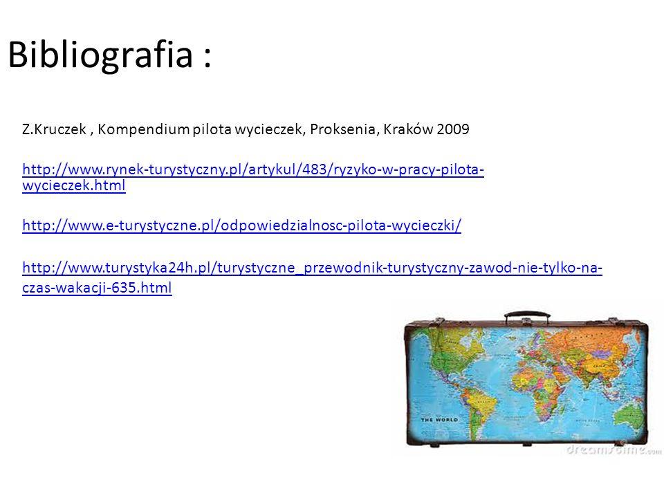 Bibliografia : Z.Kruczek , Kompendium pilota wycieczek, Proksenia, Kraków 2009.