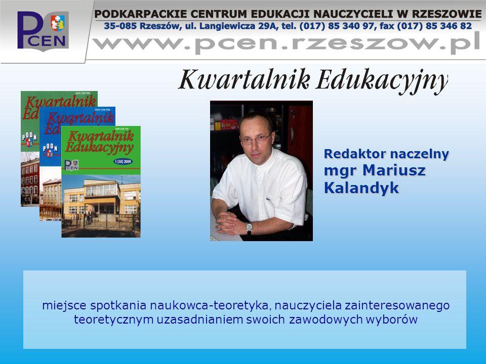 Redaktor naczelny mgr Mariusz Kalandyk