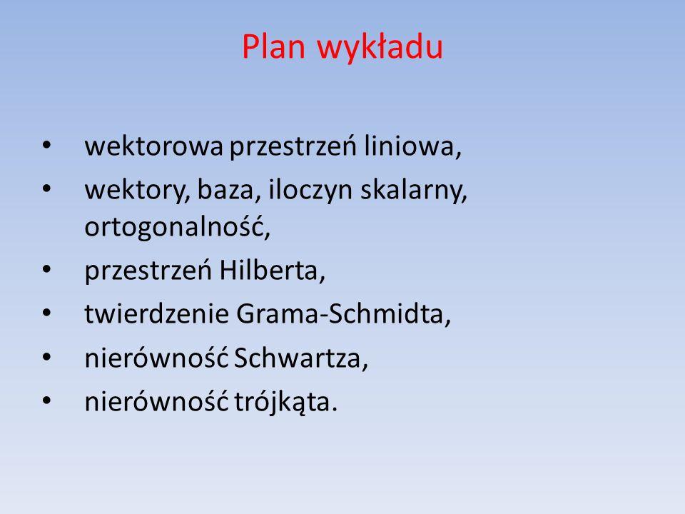 Plan wykładu wektorowa przestrzeń liniowa,