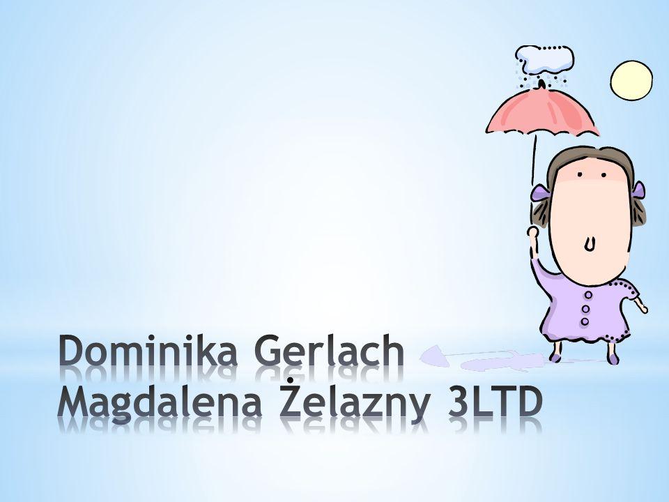 Dominika Gerlach Magdalena Żelazny 3LTD