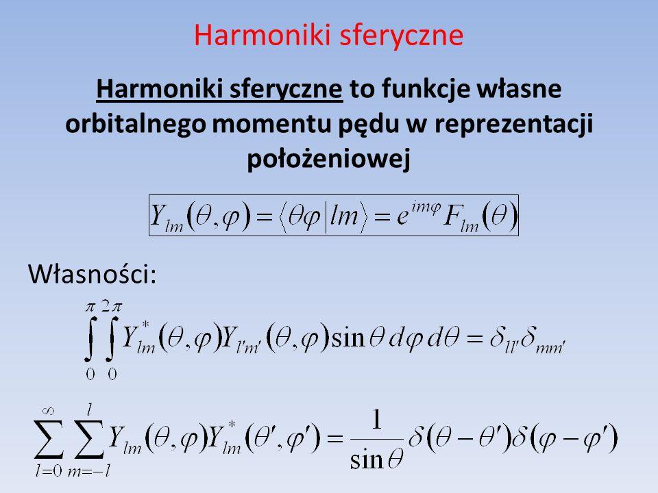 Harmoniki sferyczne Harmoniki sferyczne to funkcje własne orbitalnego momentu pędu w reprezentacji położeniowej Własności: