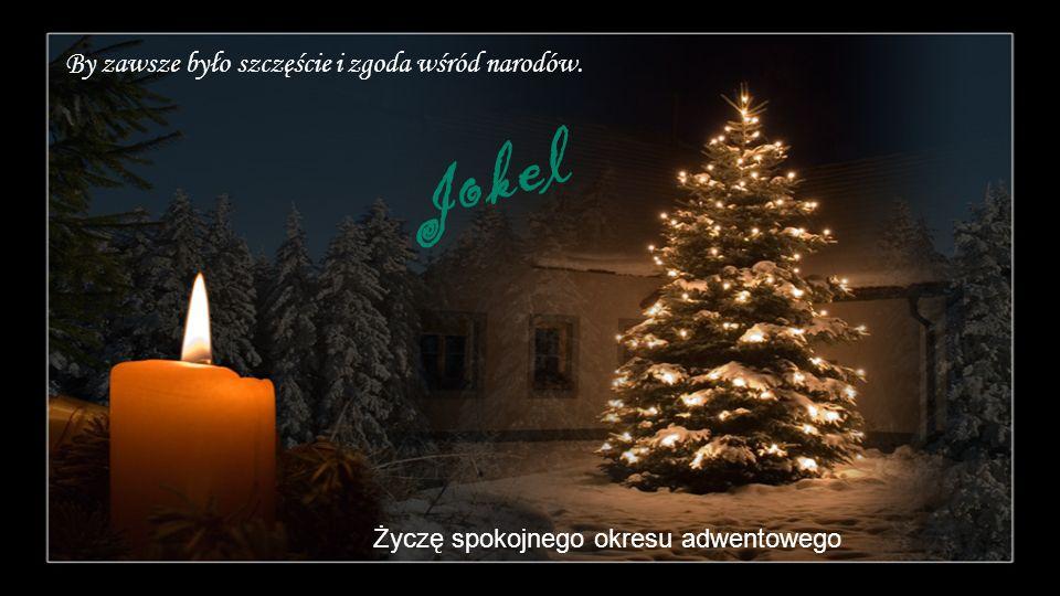 Jokel By zawsze było szczęście i zgoda wśród narodów.