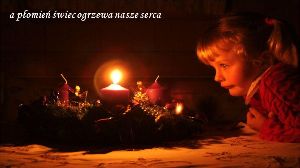 a płomień świec ogrzewa nasze serca