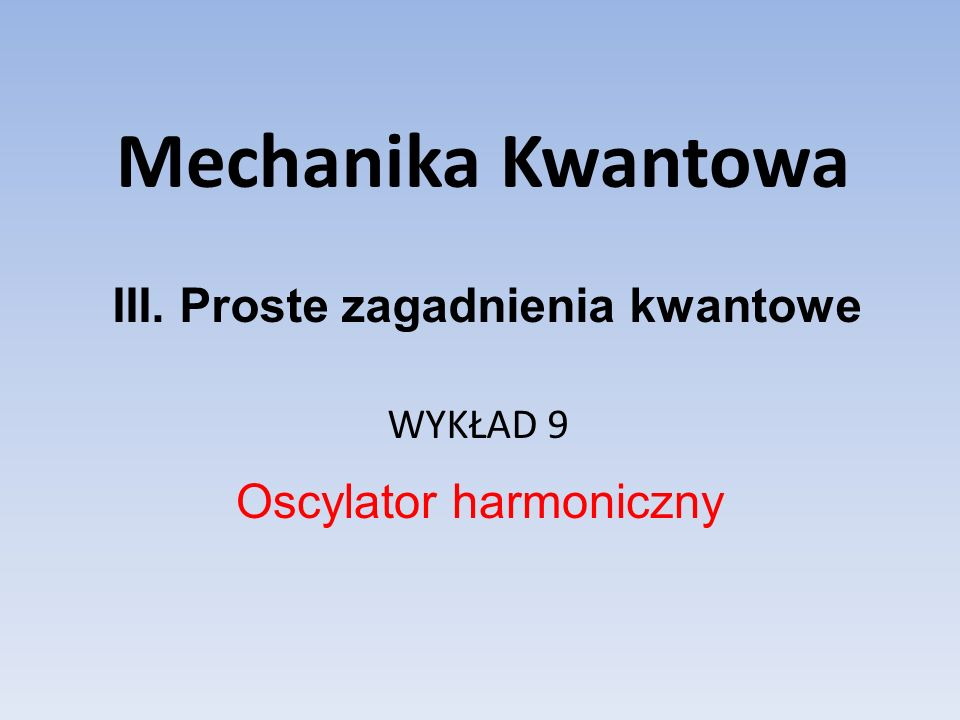 III. Proste zagadnienia kwantowe
