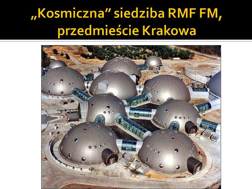 """""""Kosmiczna siedziba RMF FM, przedmieście Krakowa"""