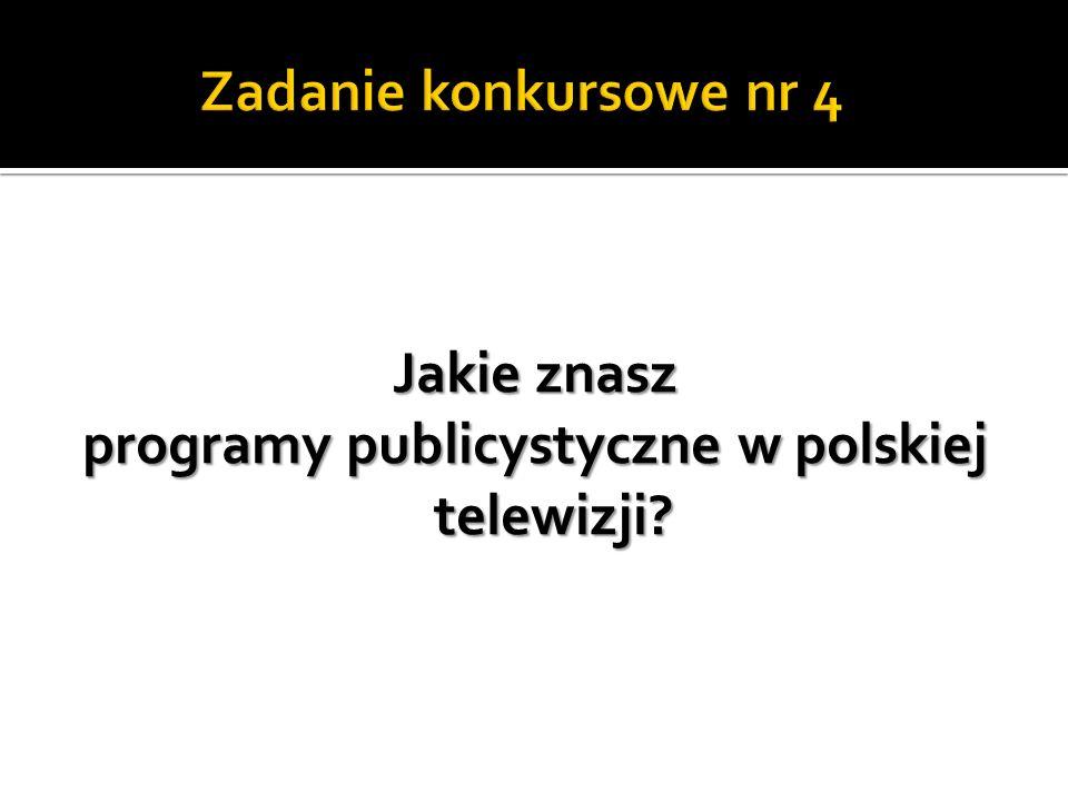 Jakie znasz programy publicystyczne w polskiej telewizji