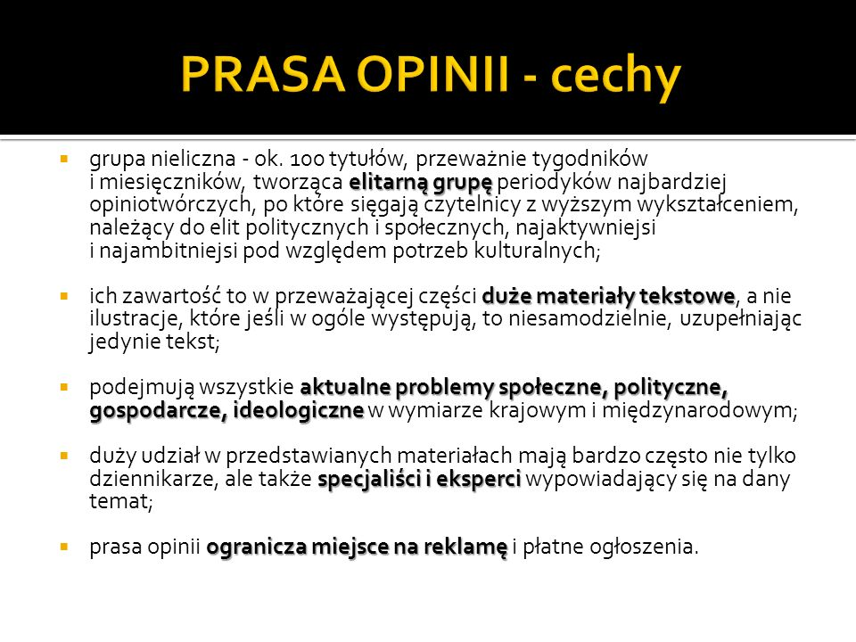 PRASA OPINII - cechy