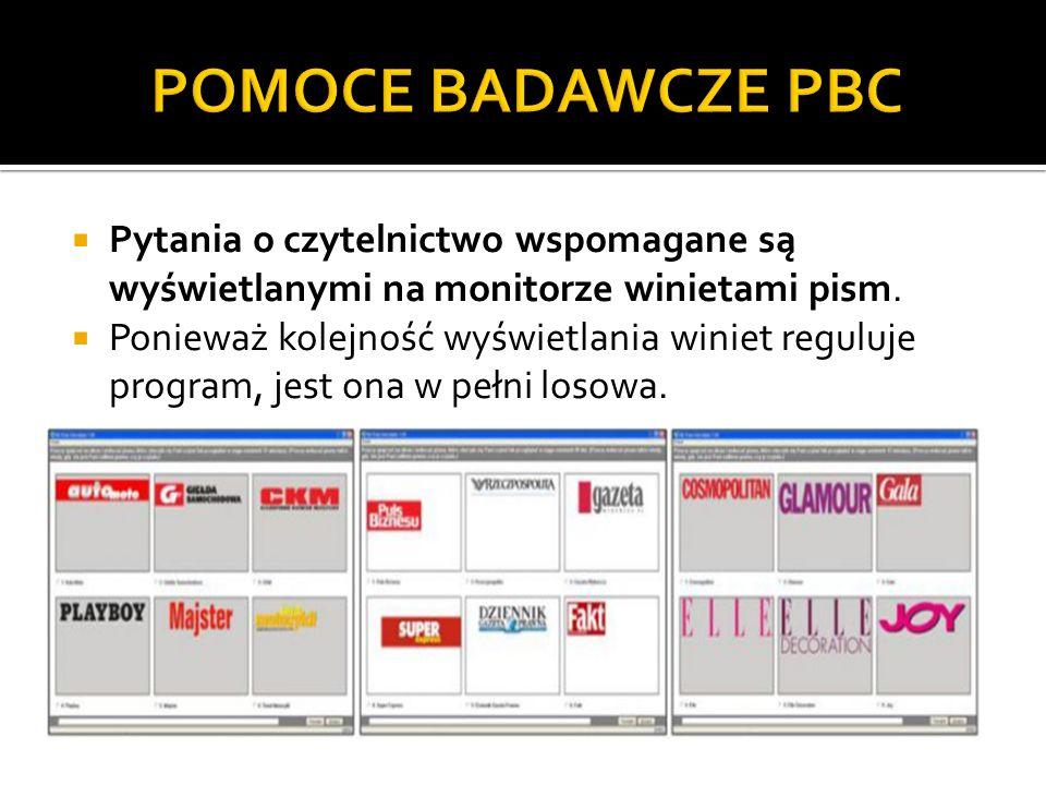 POMOCE BADAWCZE PBCPytania o czytelnictwo wspomagane są wyświetlanymi na monitorze winietami pism.