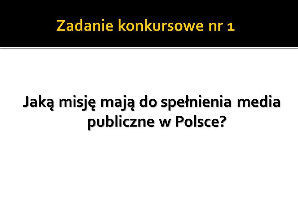 Jaką misję mają do spełnienia media publiczne w Polsce