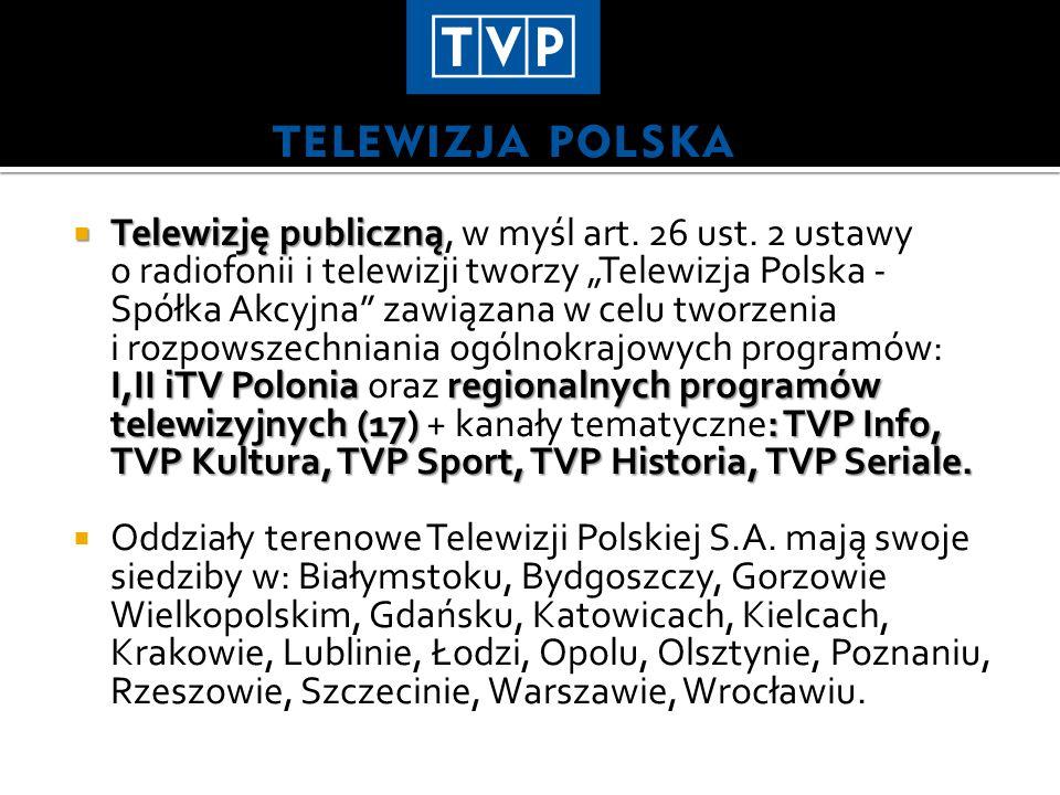 Telewizję publiczną, w myśl art. 26 ust