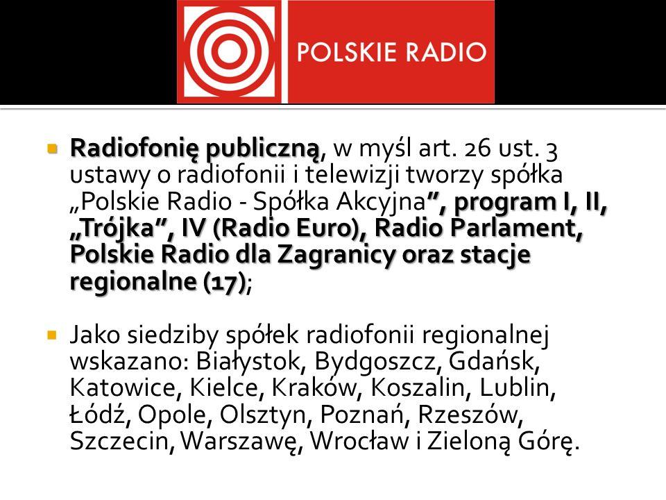 Radiofonię publiczną, w myśl art. 26 ust