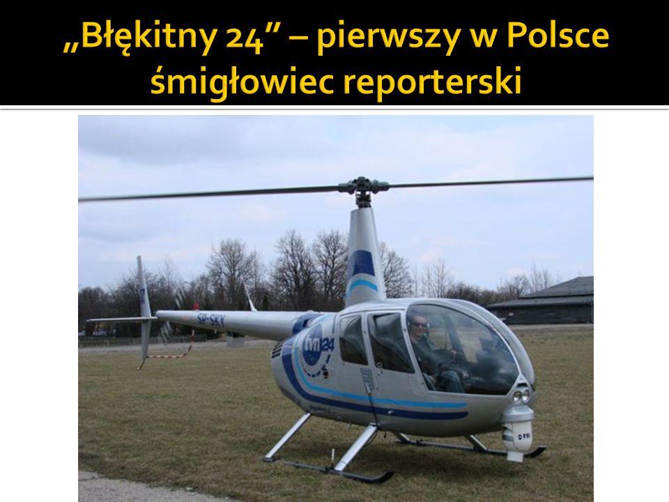 """""""Błękitny 24 – pierwszy w Polsce śmigłowiec reporterski"""