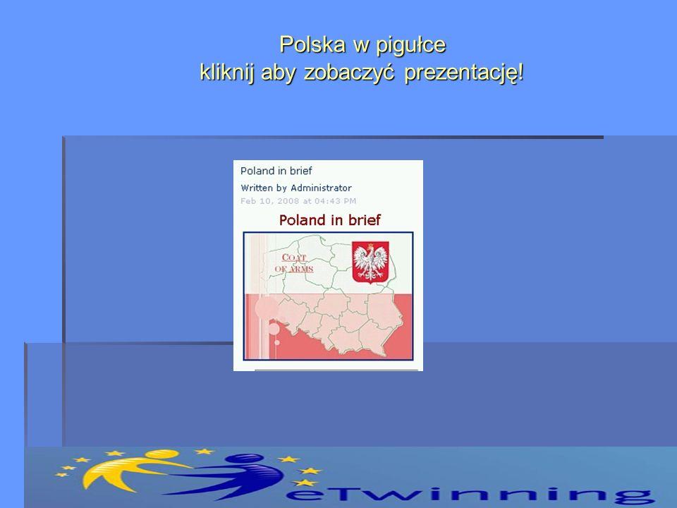 Polska w pigułce kliknij aby zobaczyć prezentację!