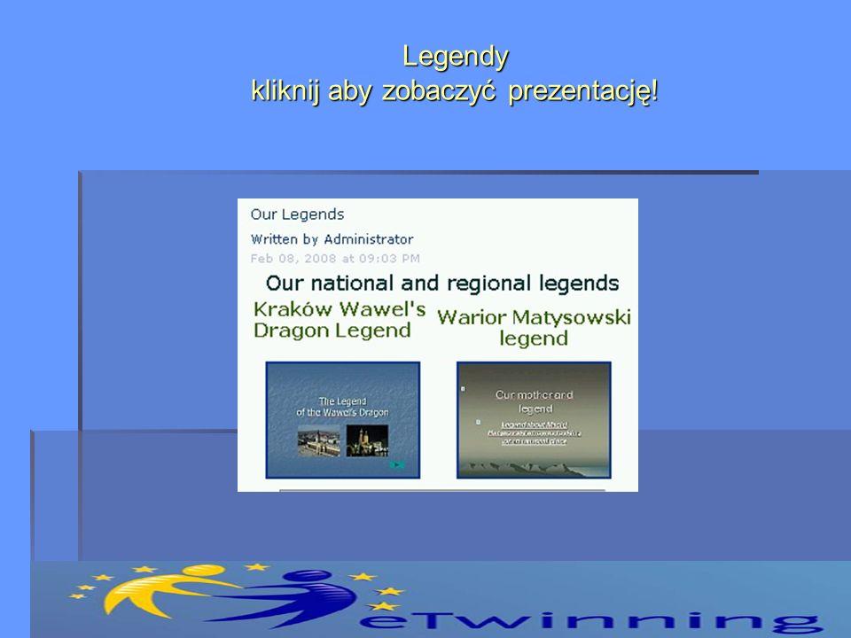 Legendy kliknij aby zobaczyć prezentację!