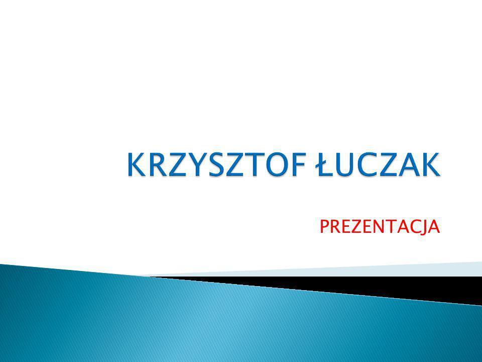 KRZYSZTOF ŁUCZAK PREZENTACJA
