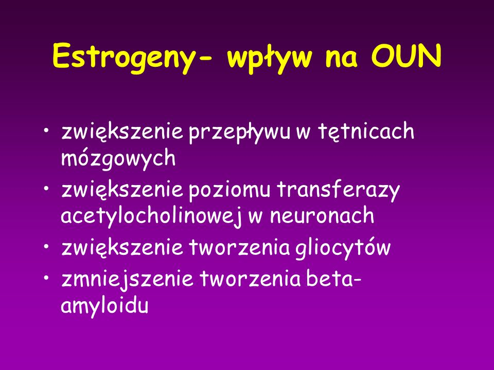 Estrogeny- wpływ na OUN