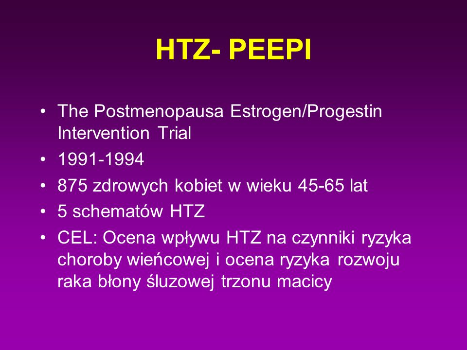 HTZ- PEEPI The Postmenopausa Estrogen/Progestin Intervention Trial