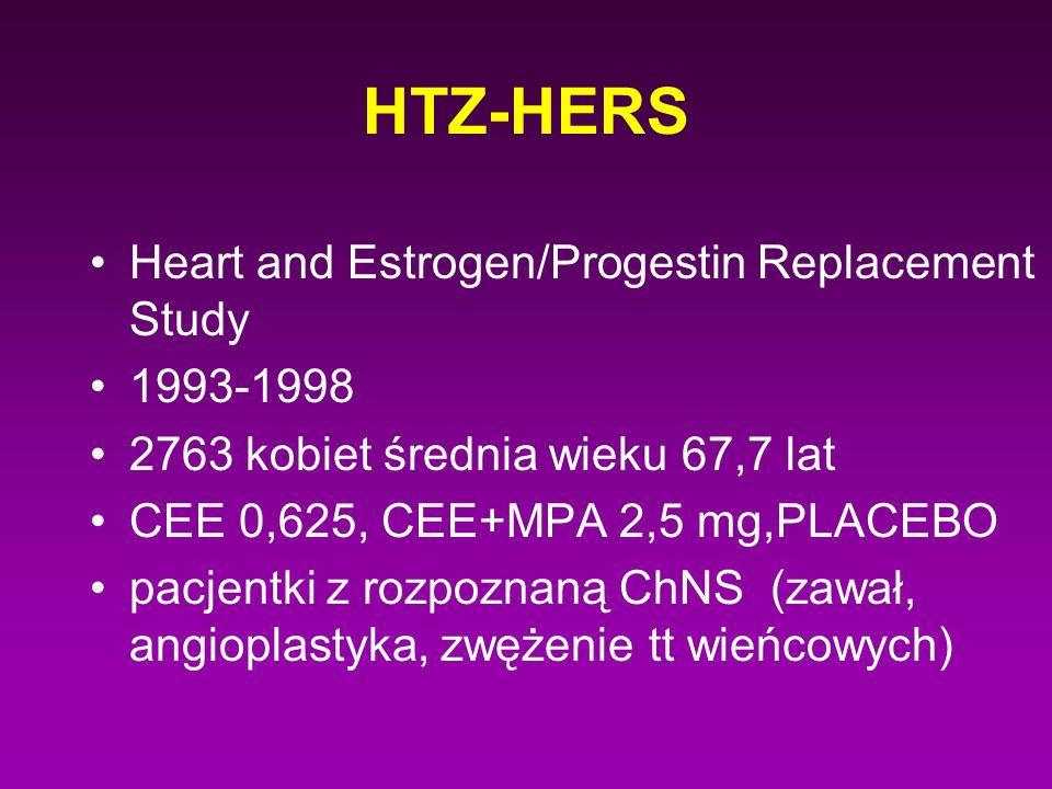 HTZ-HERS Heart and Estrogen/Progestin Replacement Study 1993-1998