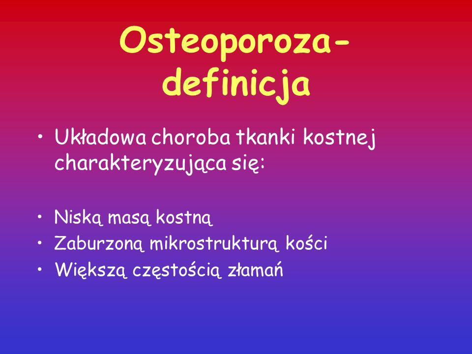 Osteoporoza- definicja