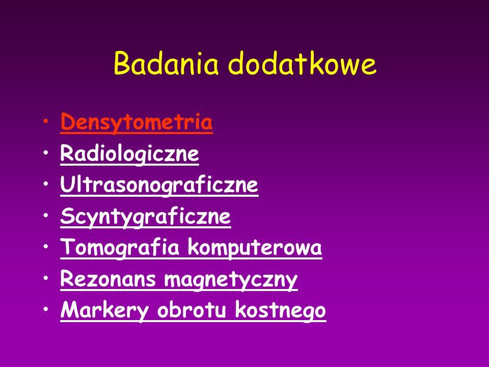 Badania dodatkowe Densytometria Radiologiczne Ultrasonograficzne