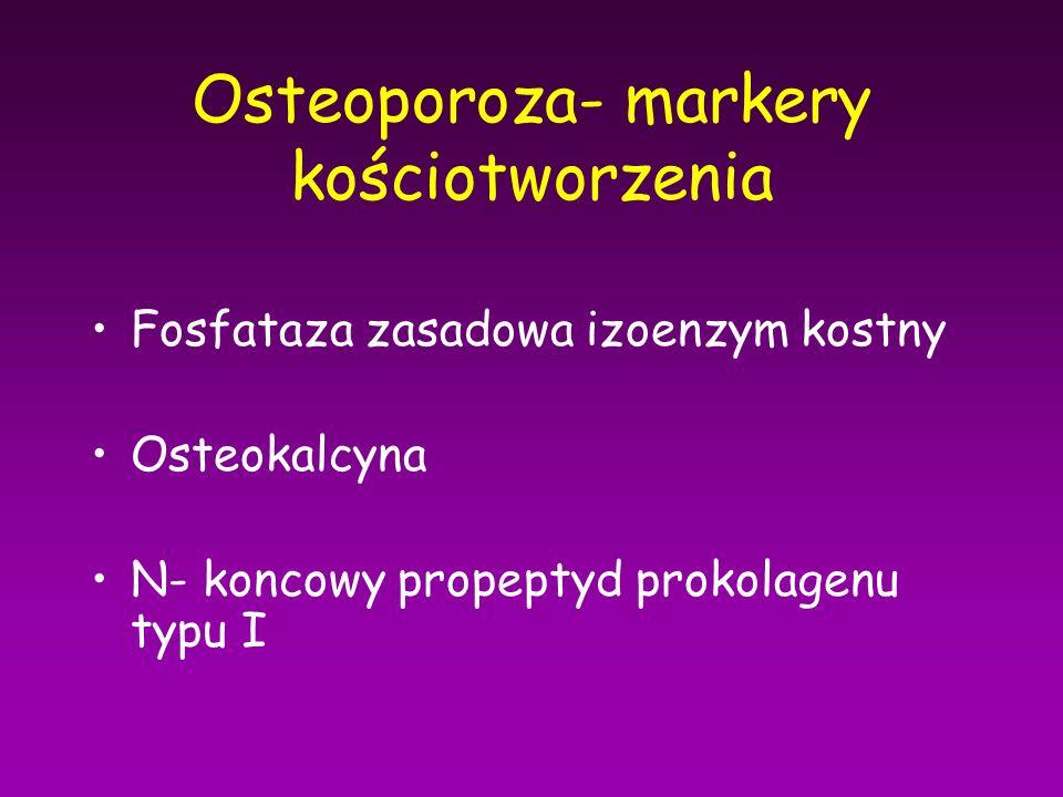 Osteoporoza- markery kościotworzenia