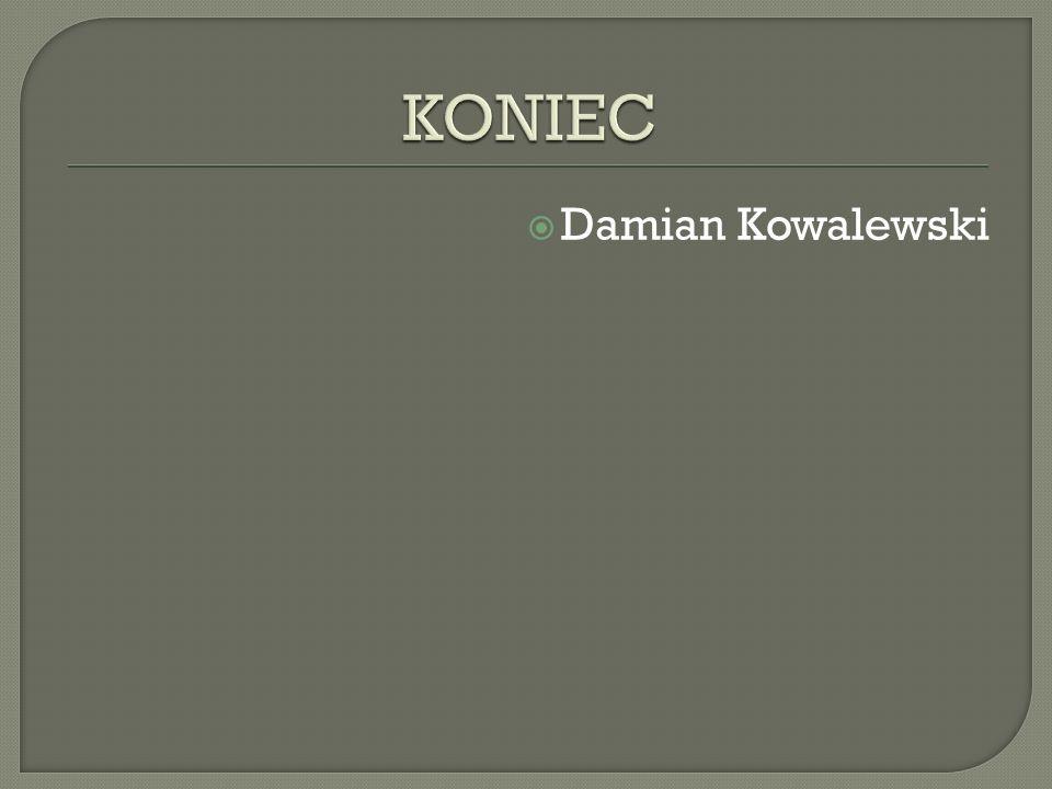 KONIEC Damian Kowalewski