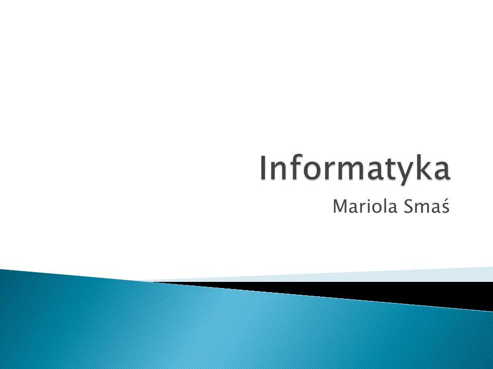 Informatyka Mariola Smaś