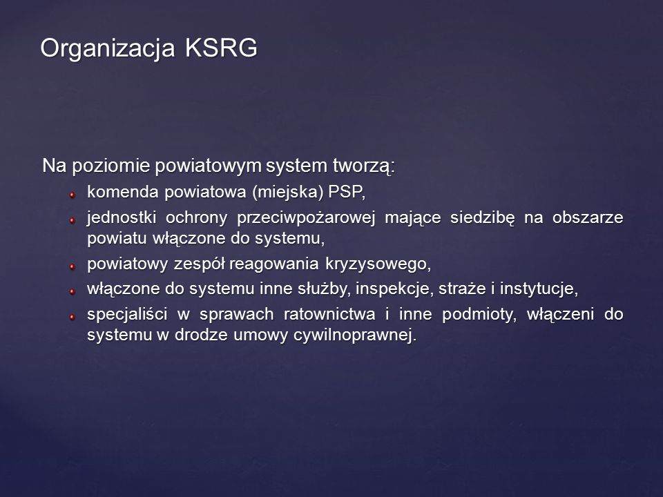 Organizacja KSRG Na poziomie powiatowym system tworzą: