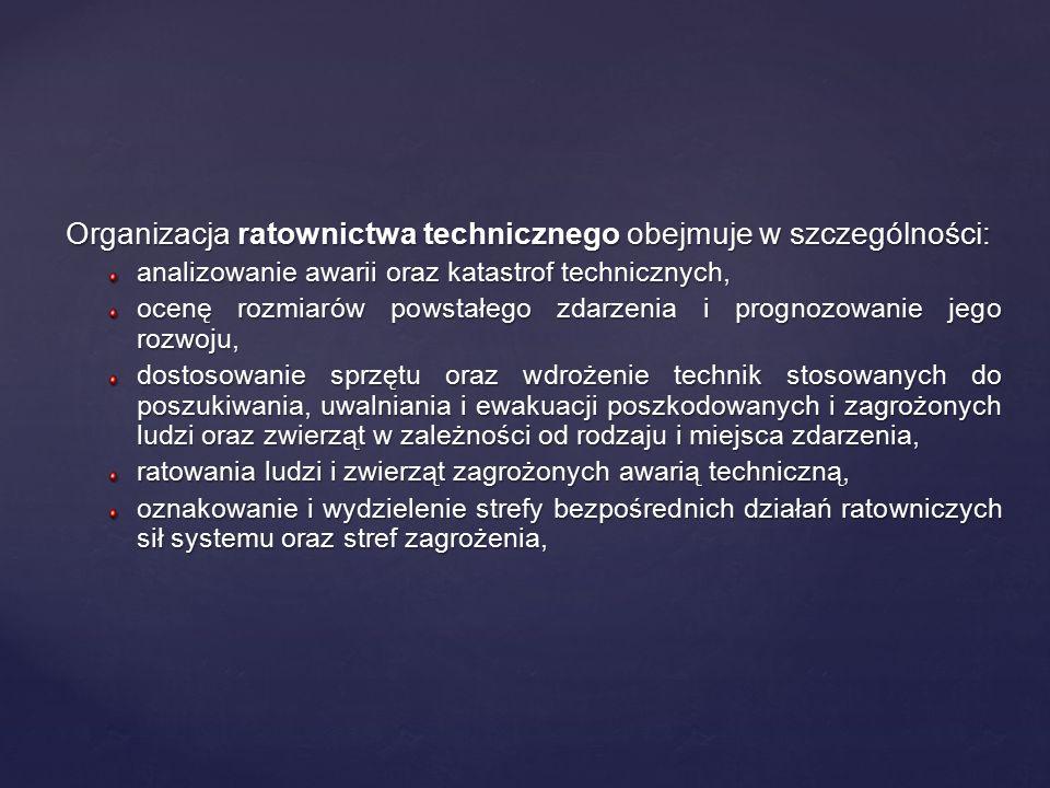 Organizacja ratownictwa technicznego obejmuje w szczególności: