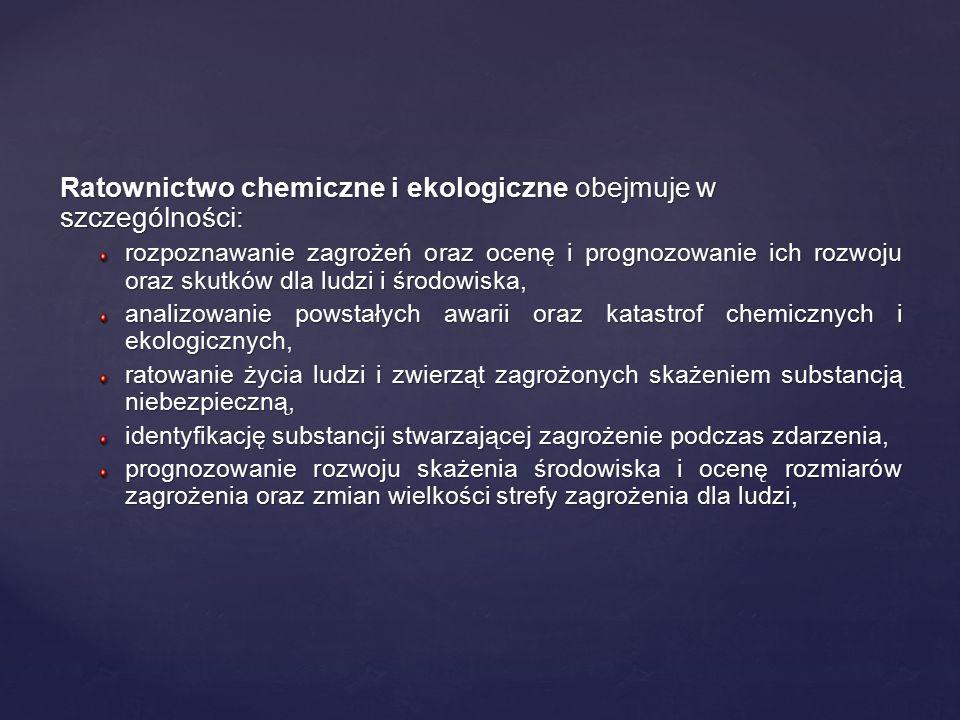Ratownictwo chemiczne i ekologiczne obejmuje w szczególności: