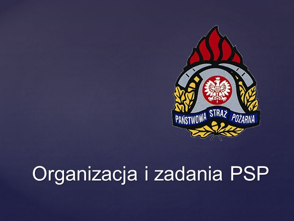 Organizacja i zadania PSP