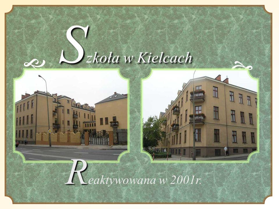 Szkoła w Kielcach e e Reaktywowana w 2001r.