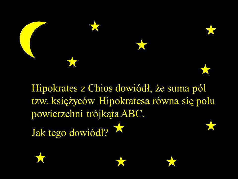 Hipokrates z Chios dowiódł, że suma pól tzw