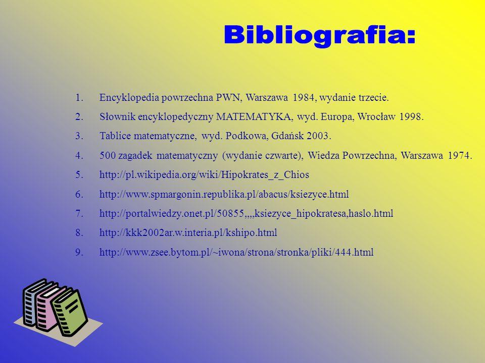 Bibliografia: Encyklopedia powrzechna PWN, Warszawa 1984, wydanie trzecie. Słownik encyklopedyczny MATEMATYKA, wyd. Europa, Wrocław 1998.