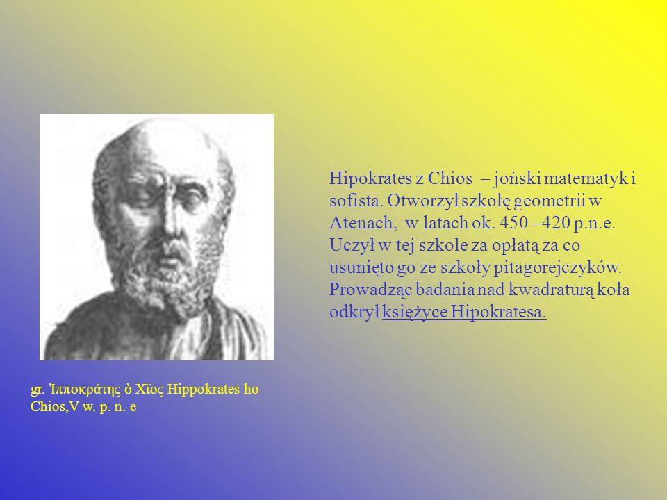 Hipokrates z Chios – joński matematyk i sofista