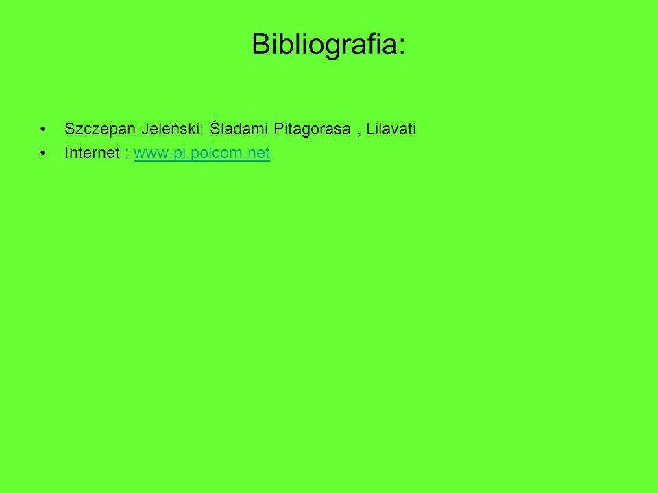 Bibliografia: Szczepan Jeleński: Śladami Pitagorasa , Lilavati