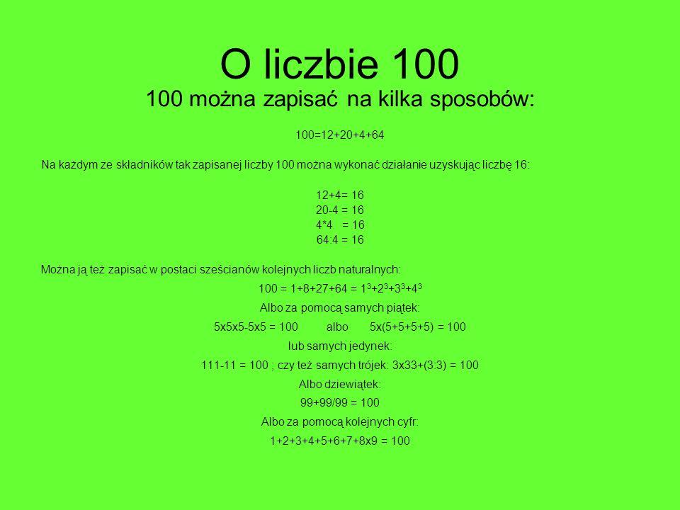 O liczbie 100 100 można zapisać na kilka sposobów: 100=12+20+4+64