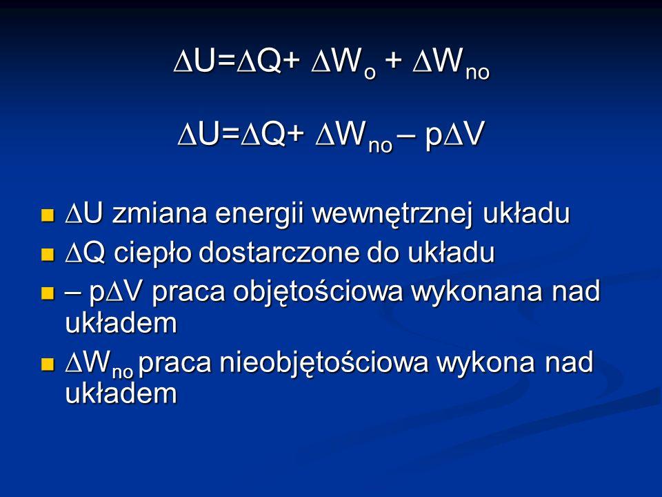 DU=DQ+ DWo + DWno DU=DQ+ DWno – pDV
